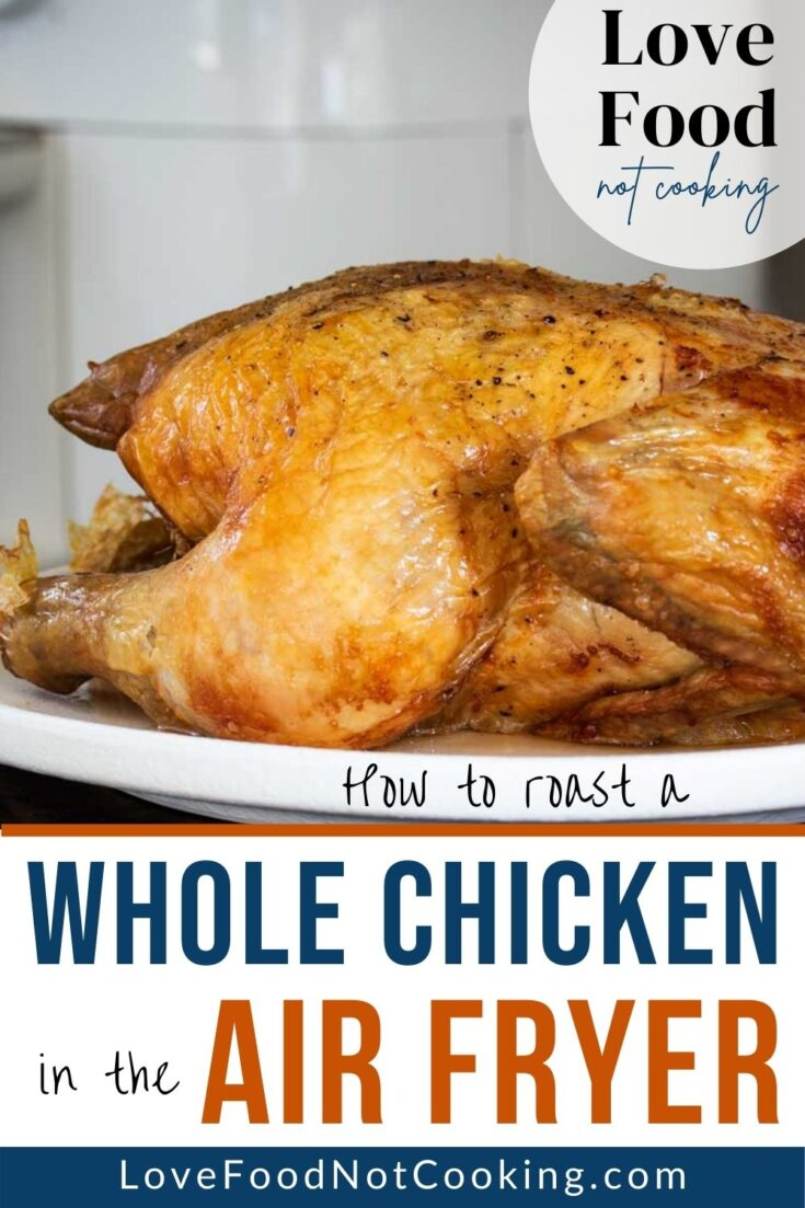 Pinterest image. Photo: a roasted whole chicken in front of an air fryer. Text: How to roast a whole chicken in the air fryer