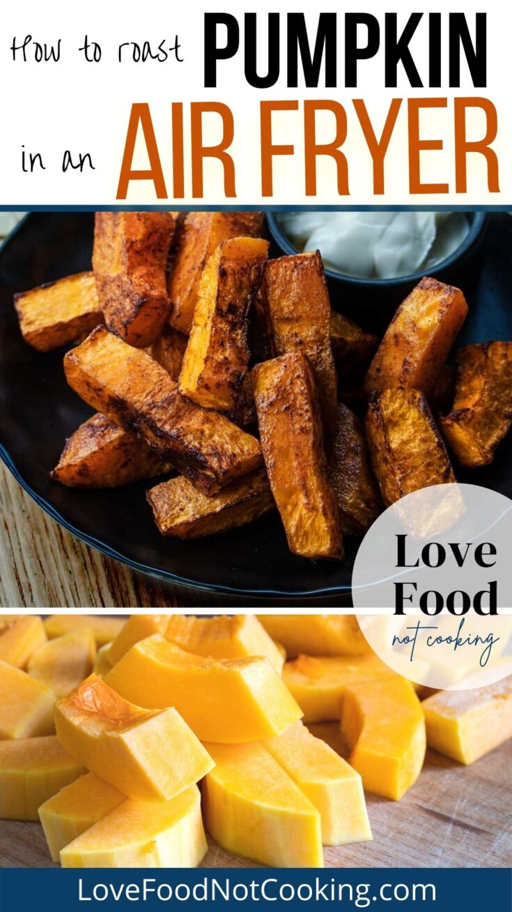 Pin image. Text: How to roast pumpkin in an air fryer. Images: air fried pumpkin on a black plate, and cut pumpkin on a board.