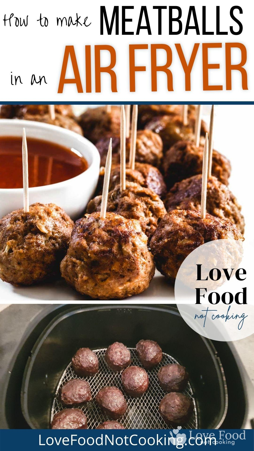 Pinterest image: photos of meatballs on a plate and in air fryer with text overlay: How to make meatballs in an air fryer.