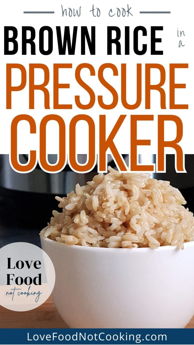 Text: How to cook brown rice in a pressure cooker. Image: A bowl full of brown rice in front of an Instant Pot.
