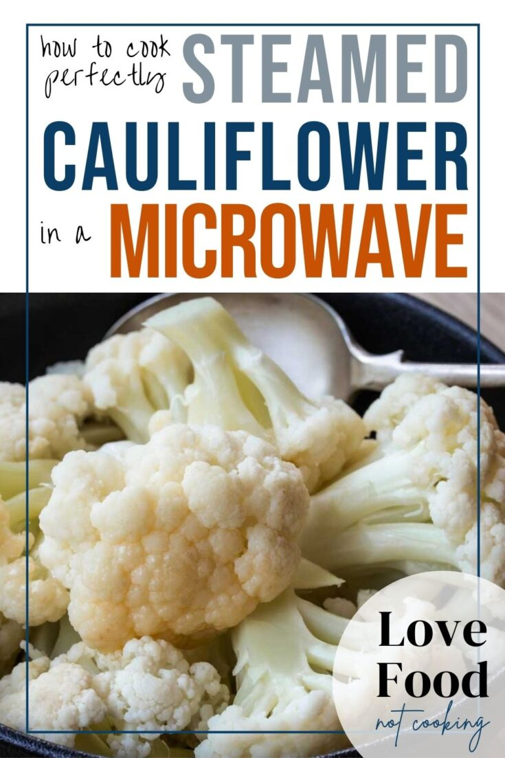 Image: Steamed cauliflower in a black bowl. Text: How to cook perfectly steamed cauliflower in a microwave.