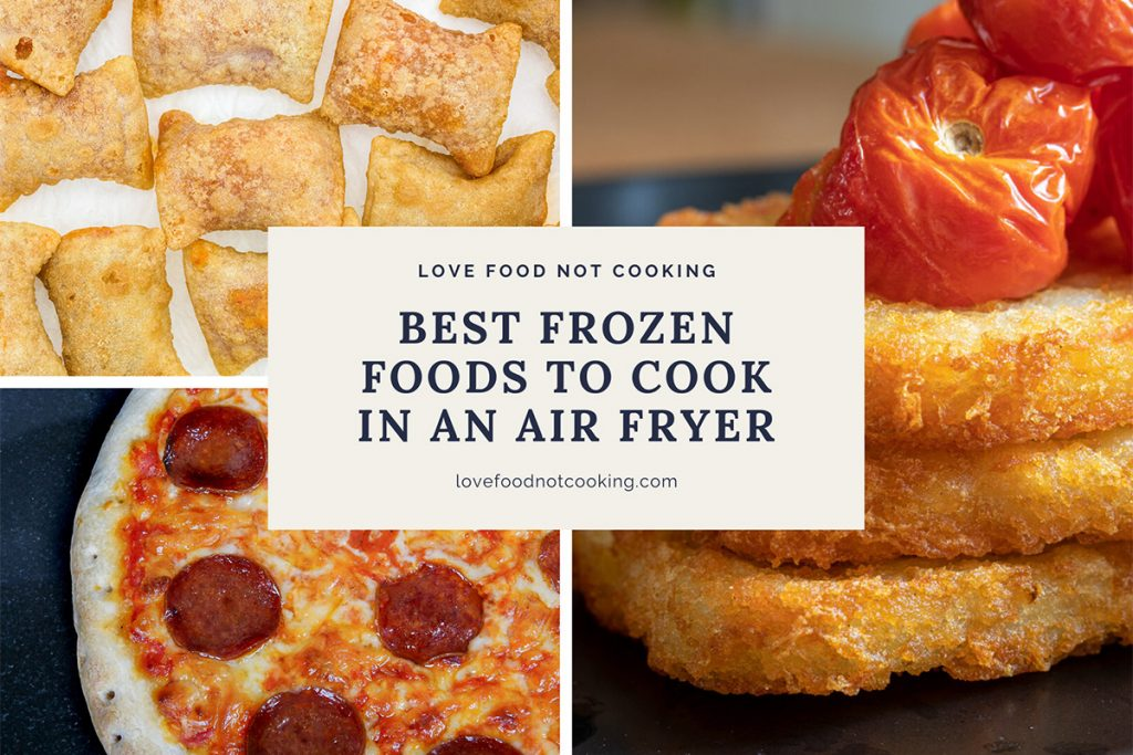 Air fried frozen foods, pizza, hashbrowns and pizza rolls